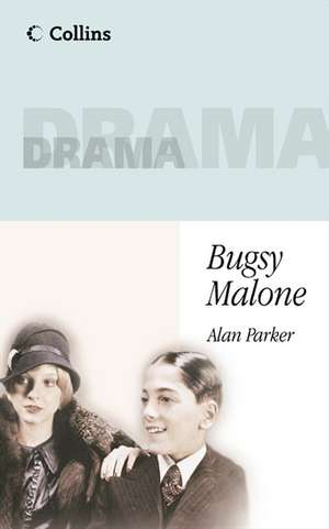 Parker, A: Bugsy Malone