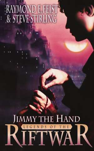 Jimmy the Hand de Raymond E. Feist