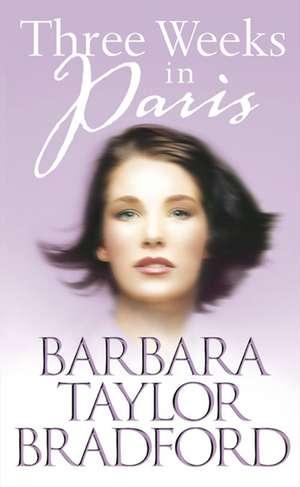 Three Weeks in Paris de Barbara Taylor Bradford