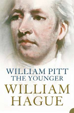 William Pitt the Younger de William Hague
