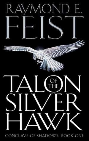 Conclave of Shadows 01. Talon of the Silver Hawk de Raymond E. Feist