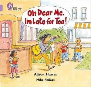 Oh Dear Me, I'm Late For Tea! de Alison Hawes