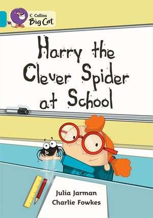 Harry the Clever Spider at School de Julia Jarman