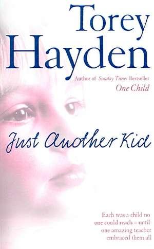 Just Another Kid de Torey Hayden
