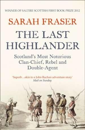 The Last Highlander de Sarah Fraser