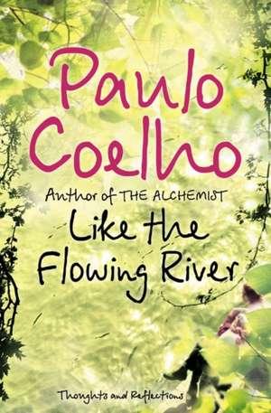 Like the Flowing River de Paulo Coelho