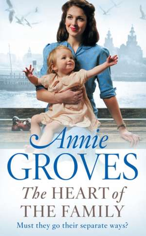 The Heart of the Family de Annie Groves