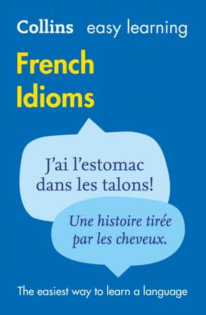 Easy Learning French Idioms de Collins Dictionaries