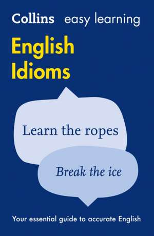 Easy Learning English Idioms de Collins Dictionaries