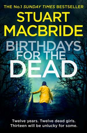 Birthdays for the Dead de Stuart MacBride