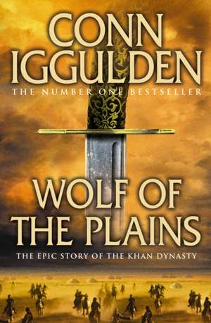 Wolf of the Plains de Conn Iggulden