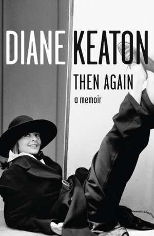 Then Again de Diane Keaton