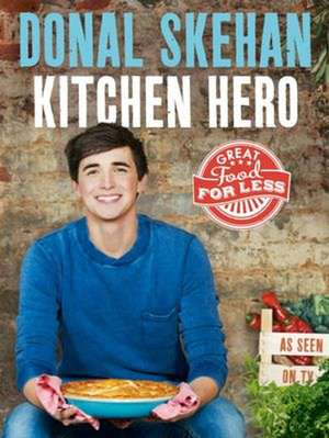 Kitchen Hero de Donal Skehan