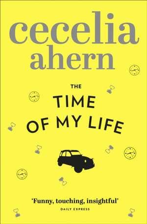 The Time of My Life de Cecelia Ahern