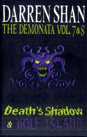 The Demonata - Volumes 7 and 8 - Death's Shadow/Wolf Island