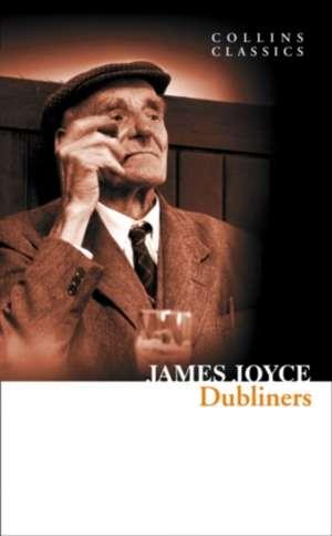 Dubliners (Collins Classics) de James Joyce