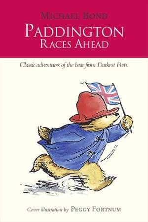 Paddington Races Ahead de Michael Bond