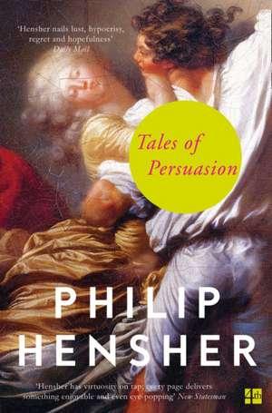Tales of Persuasion de Philip Hensher