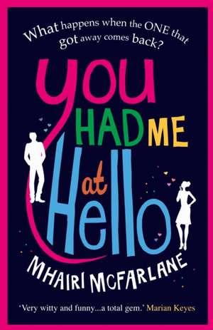 You Had Me at Hello de Mhairi McFarlane