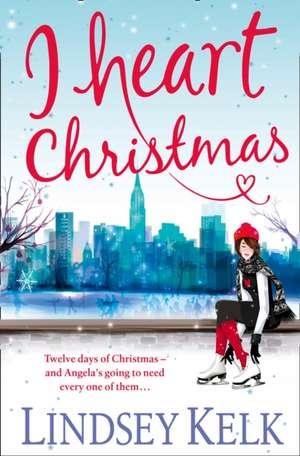I Heart Christmas de Lindsey Kelk