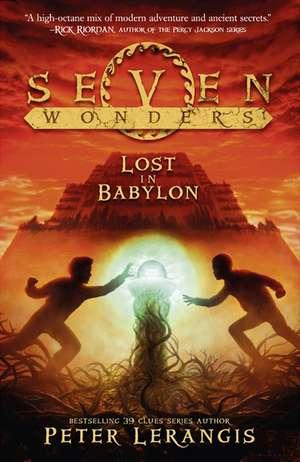 Seven Wonders 02. Lost in Babylon de Peter Lerangis