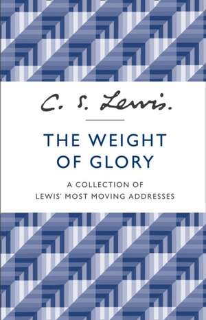 The Weight of Glory de C. S. Lewis