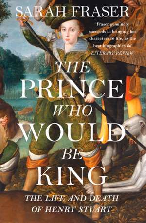 The Prince Who Would Be King de Sarah Fraser