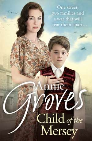 Child of the Mersey de Annie Groves