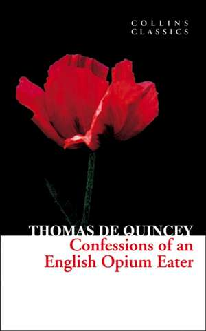 Confessions of an English Opium Eater de Thomas De Quincey
