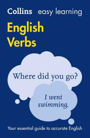 Collins Easy Learning English - Easy Learning English Verbs:  Pearl/Band 18 de Collins Dictionaries