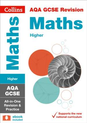 Collins Gcse Revision and Practice - New 2015 Curriculum Edition -- Aqa Gcse Maths Higher Tier:  All-In-One Revision and Practice de Collins UK