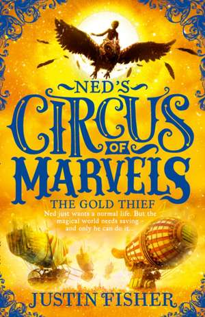 Ned's Circus of Marvels 02. The Gold Thief