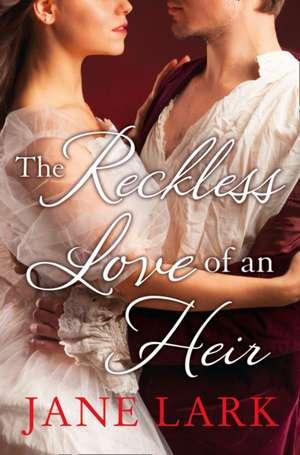 The Reckless Love of an Heir (the Marlow Family Secrets, Book 7) de Jane Lark
