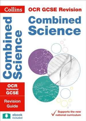 OCR Gateway GCSE 9-1 Combined Science Revision Guide de  Collins GCSE