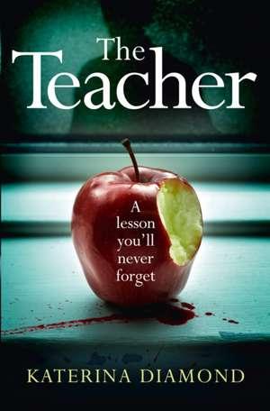 The Teacher de Katerina Diamond