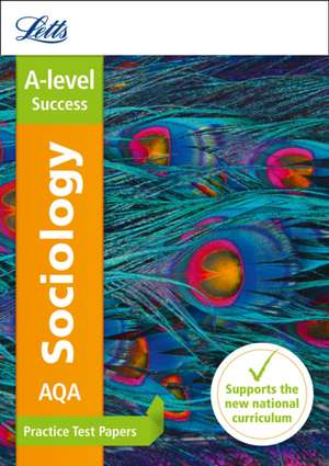 AQA A-level Sociology Practice Test Papers de  Letts A-Level