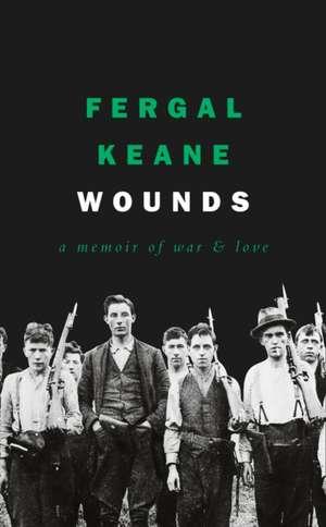 Wounds de Fergal Keane