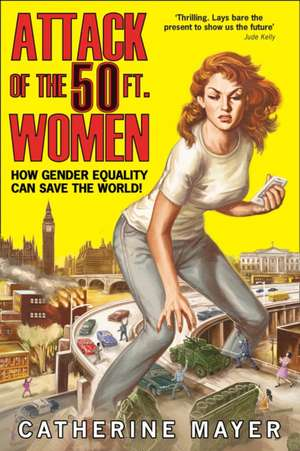 Attack of the 50 Ft. Women de Catherine Mayer