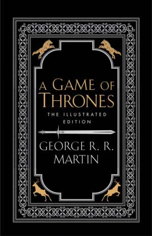 A Game of Thrones. 20th Anniversary Illustrated Edition de George R. R. Martin