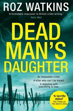 Dead Man's Daughter de Roz Watkins
