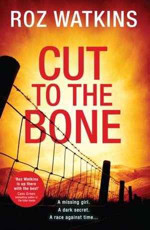 Cut to the Bone de Roz Watkins