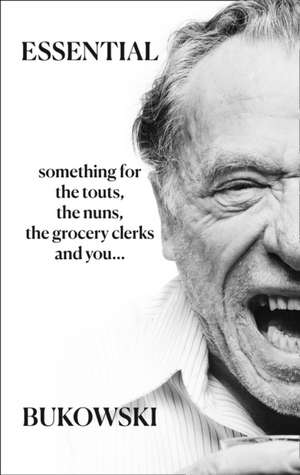 Essential Bukowski: Poetry de Charles Bukowski