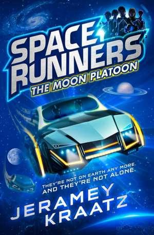 Moon Platoon (Space Runners, Book 1) de Jeramey Kraatz