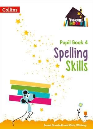 Snashall, S: Spelling Skills Pupil Book 4 de Chris Whitney