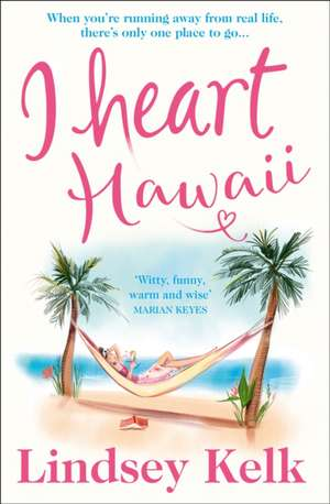 I Heart Hawaii de Lindsey Kelk
