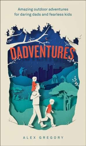 Gregory, A: Dadventures imagine
