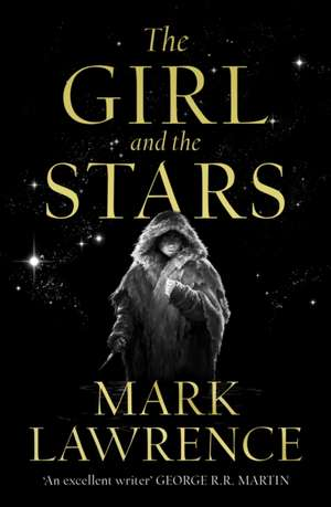 Lawrence, M: The Girl and the Stars de Mark Lawrence