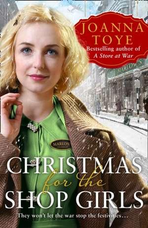 Christmas for the Shop Girls de Joanna Toye