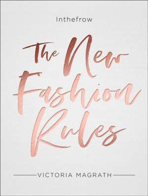The New Fashion Rules Inthefrow de Victoria Magrath