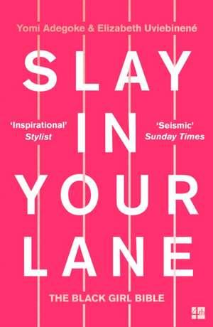 Slay In Your Lane de Yomi Adegoke